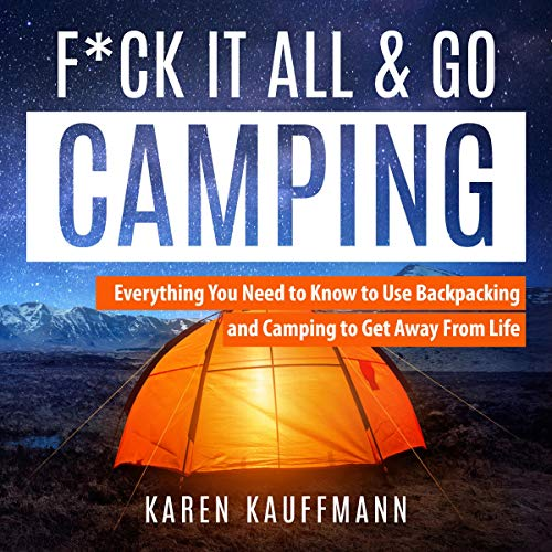 F*ck It All & Go Camping cover art