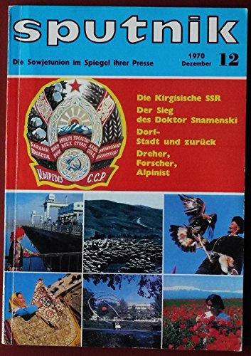 Sputnik Zeitschrift. Dezember 1970, Heft 12 (Die Sowjetunion im Spiegel ihrer Presse)