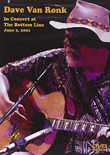 Dave Van Ronk: In Concert at The Bottom Line - June 2, 2001 [Import USA Zone 1]