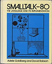 Smalltalk-80: The Language and its Implementation by Adele Goldberg (1983-05-23)
