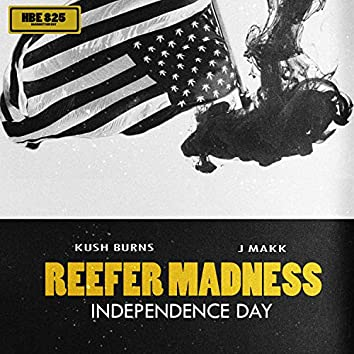 Reefer Madness Independence Day