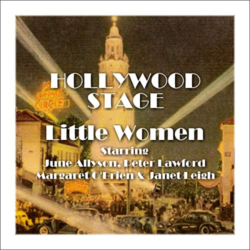 Hollywood Stage - Little Women                   By:                                                                                                                                 Hollywood Stage Productions                               Narrated by:                                                                                                                                 June Allyson,                                                                                        Peter Lawford                      Length: 59 mins     Not rated yet     Overall 0.0