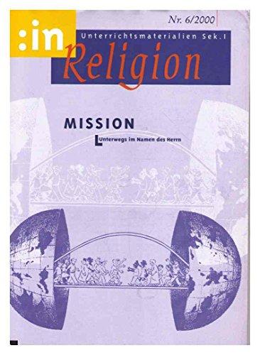 Mission Unterwegs im Namen des Herrn Heft Nr.6/2000 - :in Religion - Reihe für den Religionsunterricht - katholisch Sek 1 - Loseblattsammlung