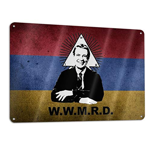 DSADSAD What Would Mister Rogers Dowwmrd Vintage Retro Tin Sign Bar Wall Warning Signs Wire Stake Stand Lawn Signage 11.87.9 in