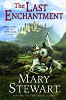 The Last Enchantment (The Arthurian Saga, Book 3) by Mary Stewart(2003-05-06)