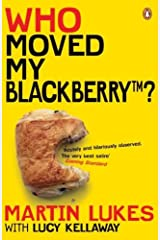 Martin Lukes: Who Moved My BlackBerry? (English Edition) Format Kindle