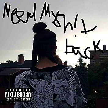 Need MY SH!t Back