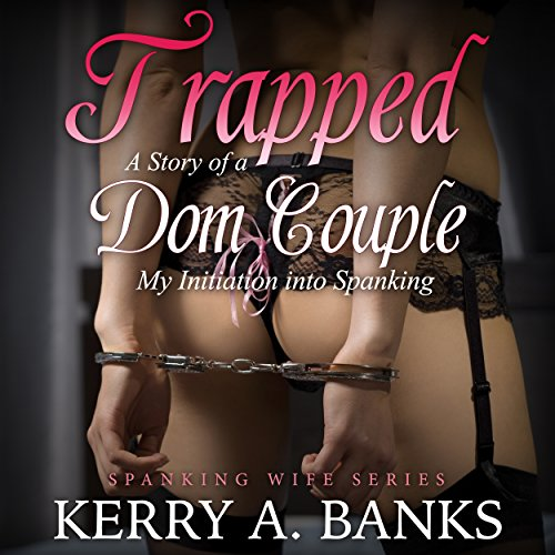 Trapped: A Story of a Dom Couple audiobook cover art