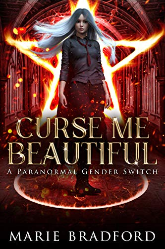 Curse Me Beautiful: A Paranormal Academy Bully Romance by [Marie Bradford]