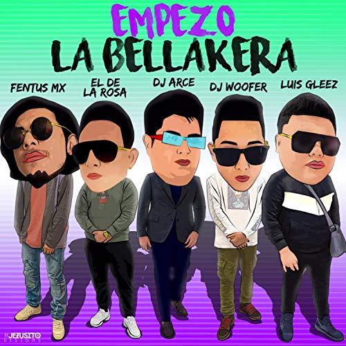 Empezo la Bellakera (feat. Bm Studio, Dj Woofer, Fentus & Luis Gleez)
