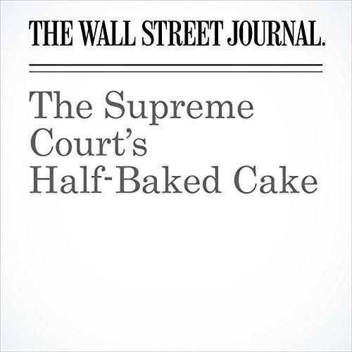 The Supreme Court's Half-Baked Cake copertina