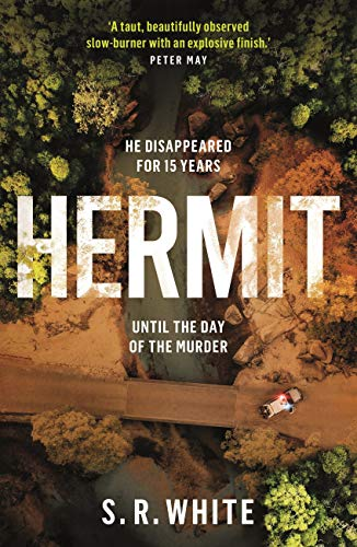 Hermit: a page-turning and stunningly original crime thriller by [S. R. White]