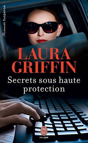 Secrets sous haute protection (J'ai lu Frissons t. 9807)