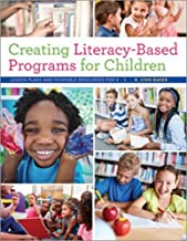 Creating Literacy-Based Programs for Children: Lesson Plans and Printable Resources for K 5