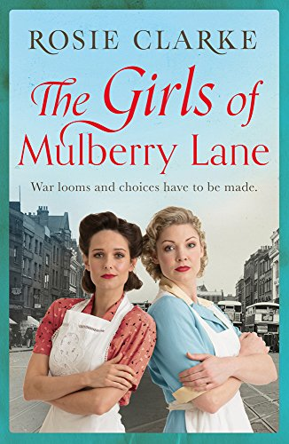 The Girls of Mulberry Lane: A heart-warming, war time family saga (The Mulberry Lane Series Book 1)