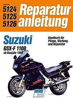 Suzuki GSX-F 1100: ab Baujahr 1988 // Reprint der 5. Auflage 1991