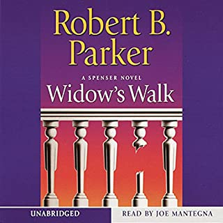Widow's Walk                   By:                                                                                                                                 Robert B. Parker                               Narrated by:                                                                                                                                 Joe Mantegna                      Length: 5 hrs and 50 mins     261 ratings     Overall 4.1
