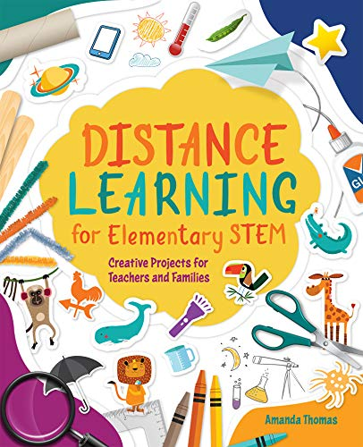 Compare Textbook Prices for Distance Learning for Elementary STEM: Creative Projects for Teachers and Families  ISBN 9781564848710 by Thomas, Amanda