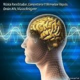 Música Para Estudiar, Concentrarse Y Memorizar Rápido, Ondas Alfa, Música Relajante
