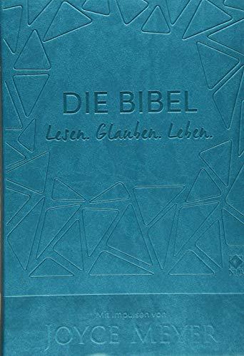 Die Bibel. Lesen. Glauben. Leben. Kunstlederausgabe: Mit Impulsen von Joyce Meyer (Neues Leben. Die Bibel)