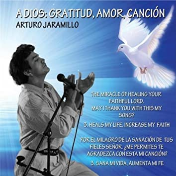 A Dios: Gratitud, Amor, Canciòn