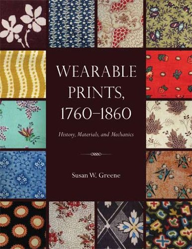 Greene, S: Wearable Prints, 1760-1860: History, Materials, and Mechanics