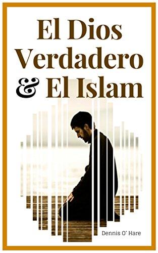 El Dios Verdadero y El islam: Enseñanzas de la Sana Doctrina Apostólica