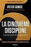 La cinquième discipline - Levier des organisations apprenantes.