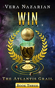 [Vera Nazarian]のWin (The Atlantis Grail Book 3) (English Edition)