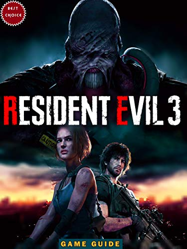 Resident Evil 3: Complete All Guide ,Tips, Tricks, Strategy You May Not Know! (English Edition)