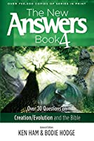 The New Answers Book 4: Over 30 Questions on Creation / Evolution and the Bible