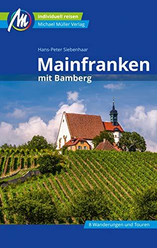 Mainfranken Reiseführer Michael Müller Verlag: Individuell reisen mit vielen praktischen Reisetipps (MM-Reiseführer)