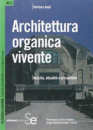 Architettura organica vivente. Nascita, attualità e prospettive