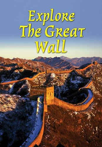 Explore the Great Wall (Rucksack Readers)