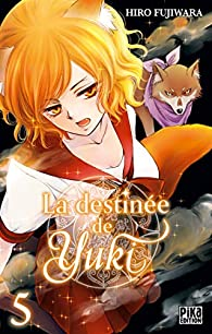 La destinée de Yuki, tome 5 par Hiro Fujiwara