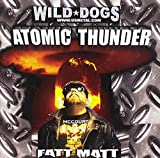 Wild Dogs: Atomic Thunder Includes Alice Cooper's Elected (Audio CD)