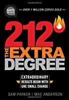 212 the Extra Degree: Extraordinary Results Begin With One Small Change (Ignite Reads)