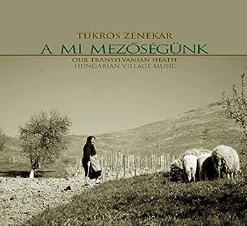 A mi Mezőségünk (Our Transylvanian Heath)
