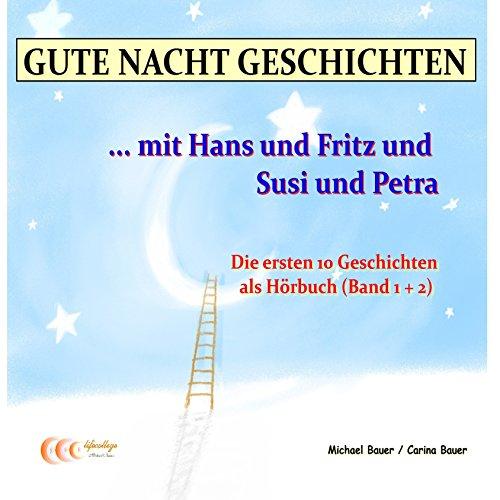 Gute Nacht Geschichten mit Hans und Fritz und Susi und Petra 1 + 2 audiobook cover art