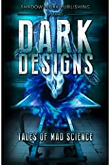 Dark Designs: Tales of Mad Science Paperback