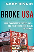 Broke, USA: From Pawnshops to Poverty, Inc.―How the Working Poor Became Big Business