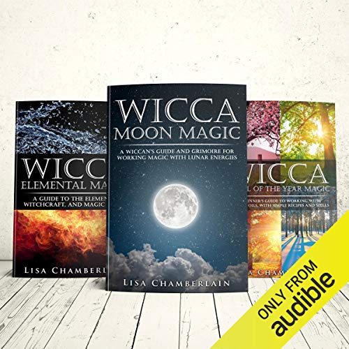 Wicca Natural Starter Kit: The Sun, the Moon, and the Elements: Elemental Magic, Moon Magic, and Wheel of the Year Magic audiobook cover art