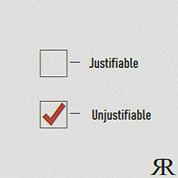 UNJUSTIFIABLE