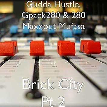 Brick City Pt 2