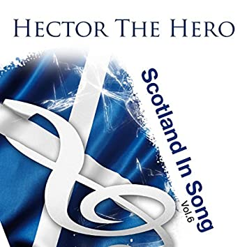 Hector The Hero: Scotland In Song Volume 6