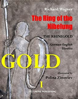 The Ring of the Nibelung: German - English libretto