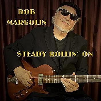 Steady Rollin' On