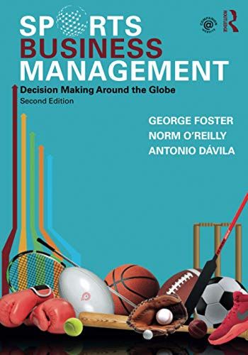 Compare Textbook Prices for Sports Business Management 2 Edition ISBN 9780367356064 by Foster, George