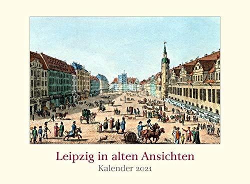 Leipzig in alten Ansichten: Kalender 2021