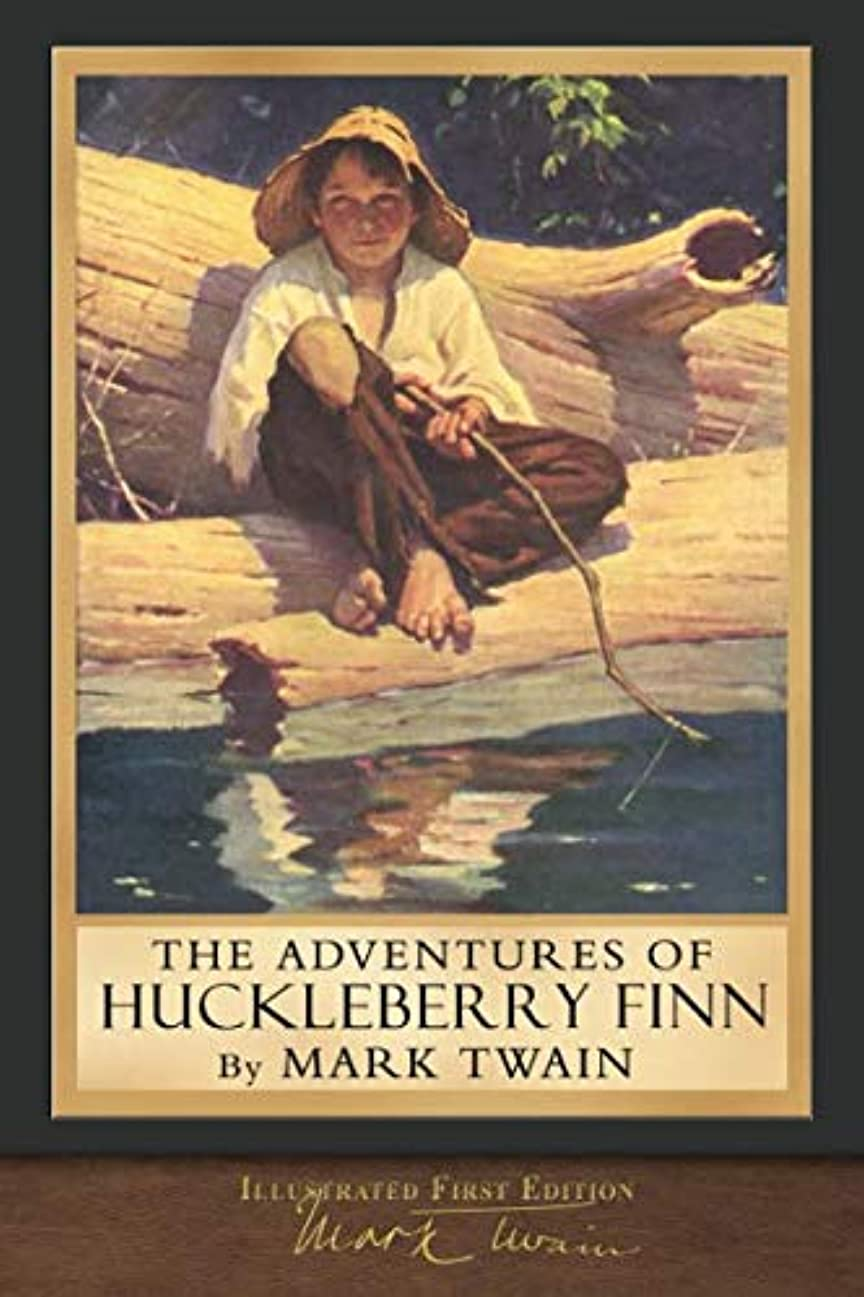 不快五アライメントThe Adventures of Huckleberry Finn (Illustrated First Edition): 100th Anniversary Collection